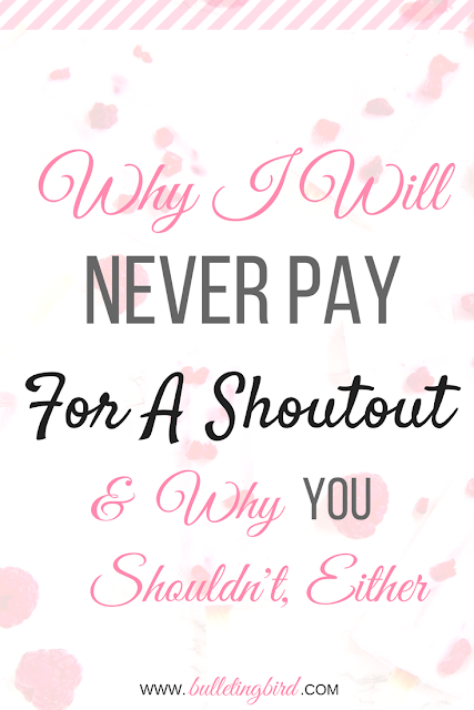 Why I will NEVER Pay For A Shoutout - And why you shouldn't, either.