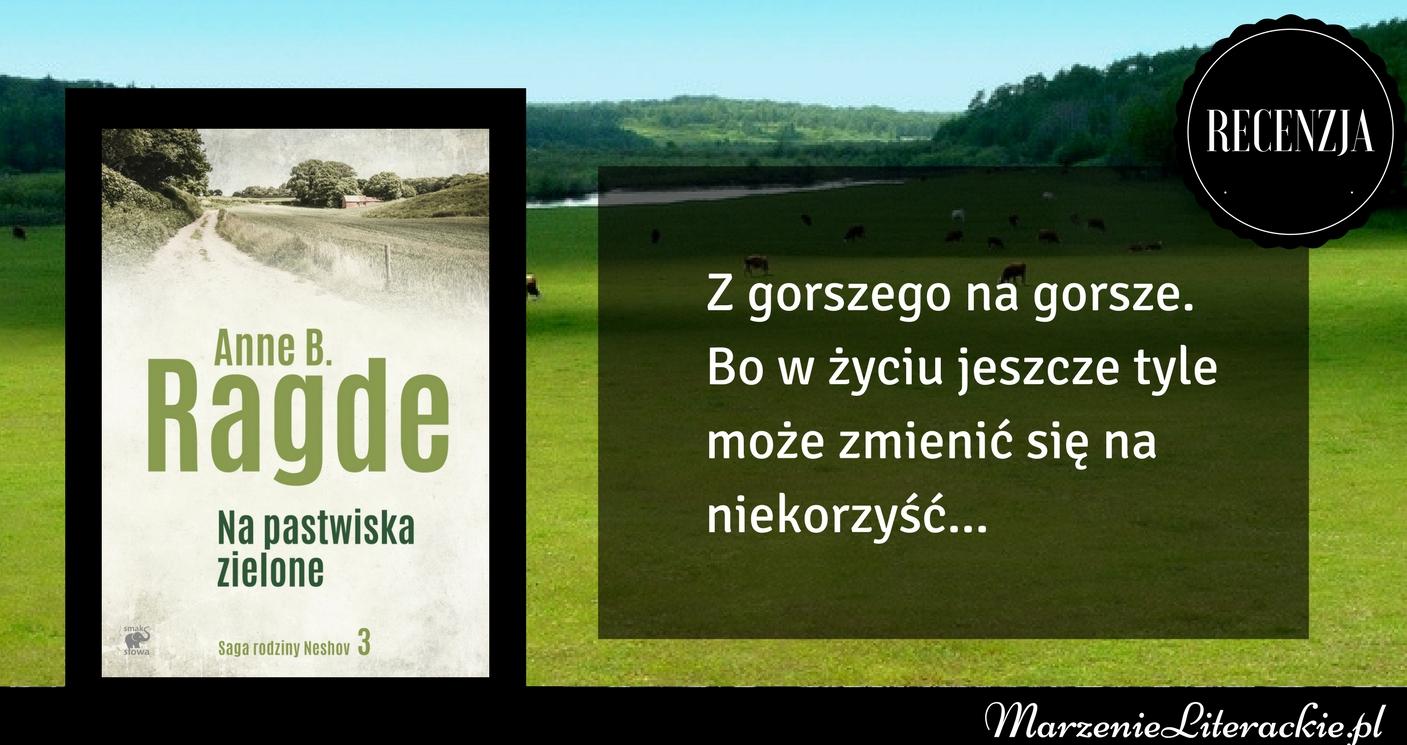 marzenie literackie, anne b ragde, na pastwiska zielone