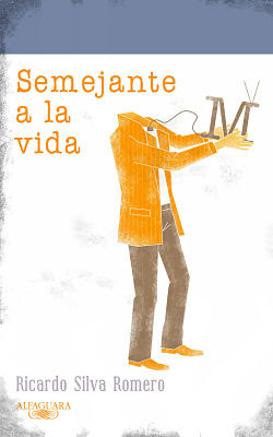 Caràtula de: Semejante a la vida (Ricardo Silva Romero - 2011)