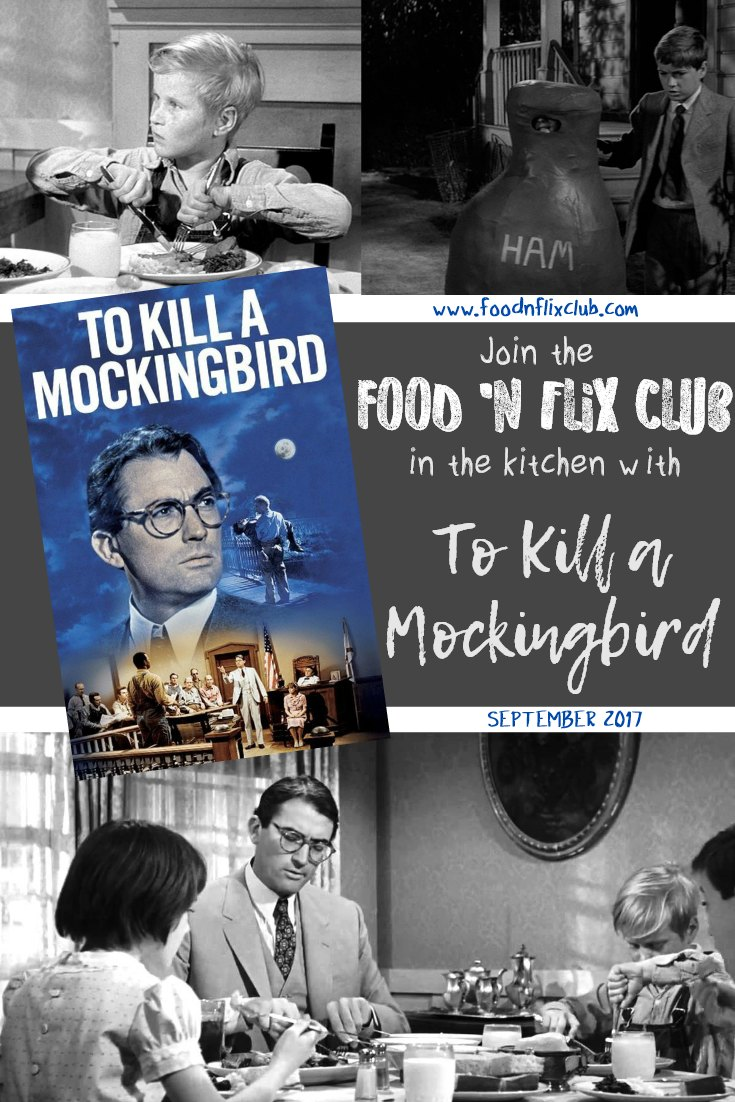 The #FoodnFlix club is creating recipes inspired by To Kill a Mockingbird in September!