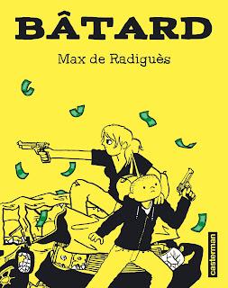 """""""Bâtard"""" de Max de Radiguès (éditions Casterman)"""