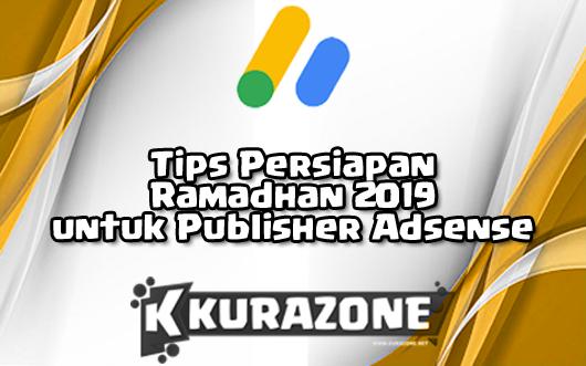 Tips Persiapan Ramadhan 2019 untuk Publisher Adsense