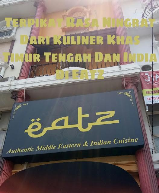 Terpikat Rasa Ningrat Dari Kuliner Khas Timur Tengah dan India Di Eatz