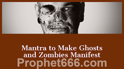 Hindu Occult Mantra Chant to Make Ghosts and Zombies Manifest