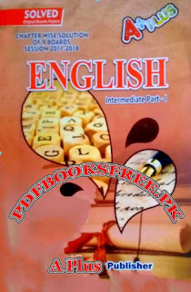 English Past Papers Solved 1st Year 2011 To 2018 All Punjab Boards