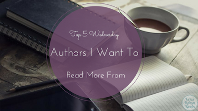 Authors I Want To Read More From, Top 5 Wednesday