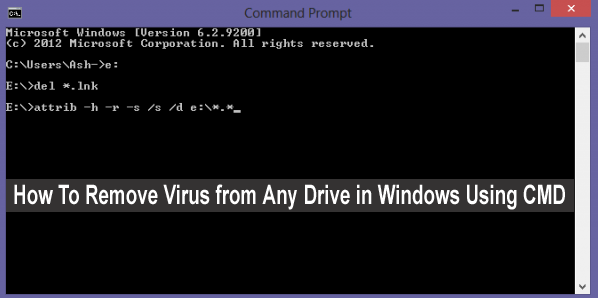 How To Remove Virus from Any Drive in Windows Using CMD