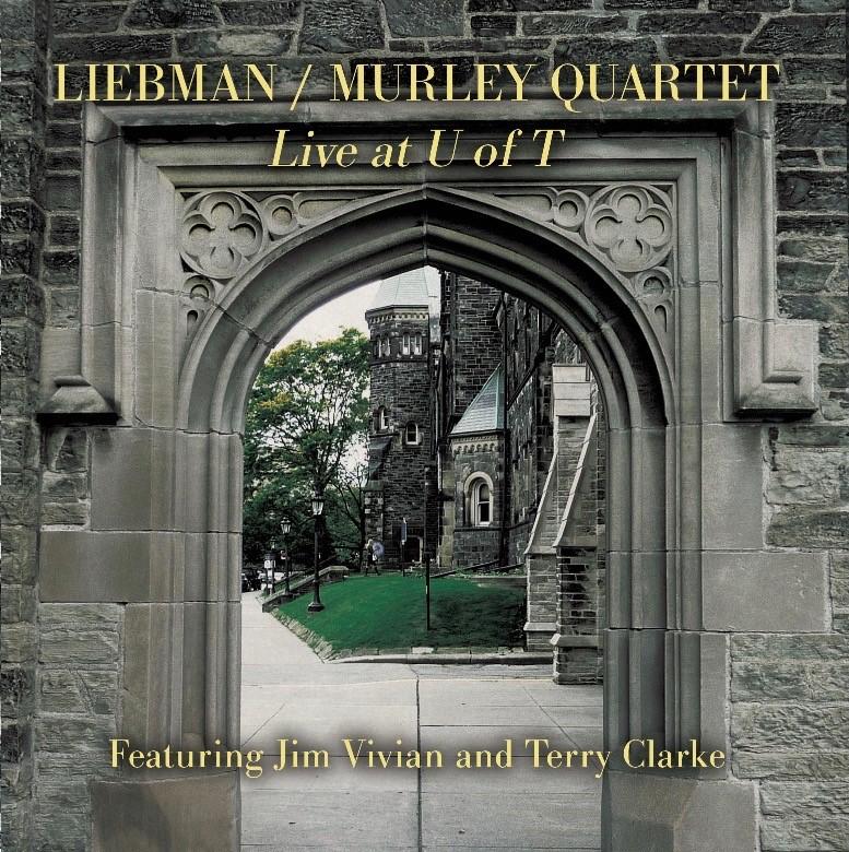 Republic Of Jazz Dave Liebman Mike Murley Quartet Live At U Of