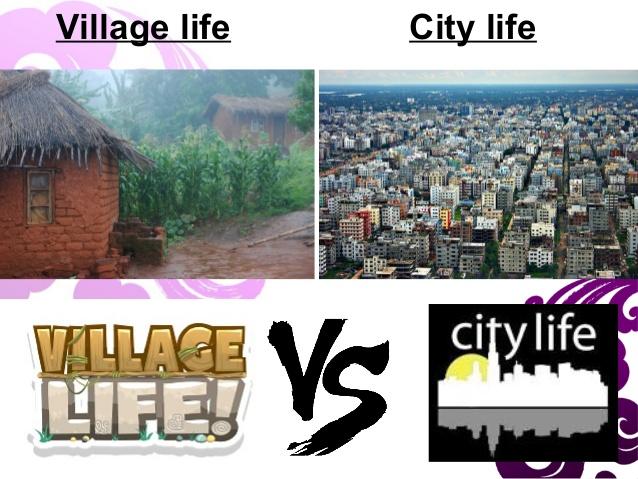 city life vs village life essay by ts com ts read city life vs village life essay