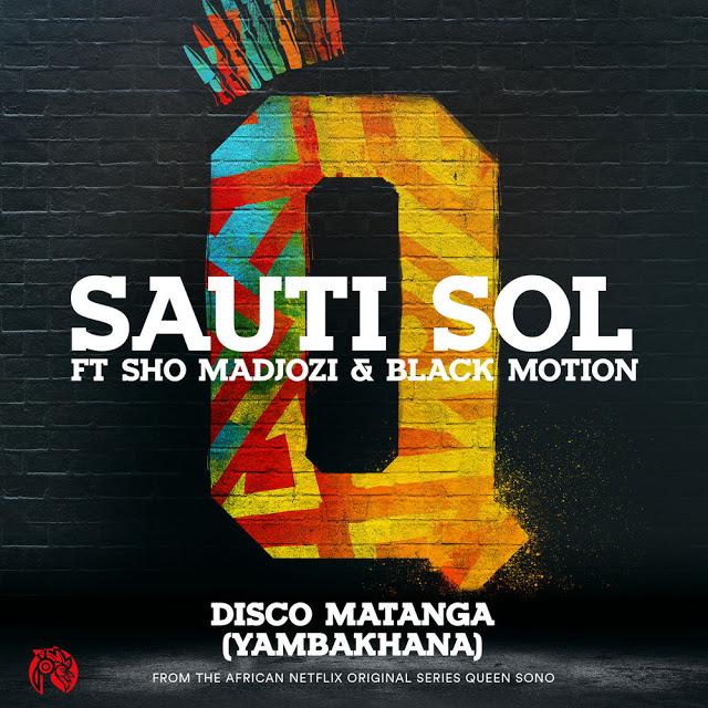 Sauti Sol Feat. Sho Madjozi & Black Motion - Disco Matanga (Yambakhana)