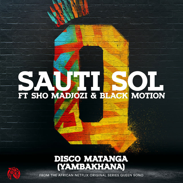 Sauti Sol Feat. Sho Madjozi & Black Motion - Disco Matanga (Yambakhana) [Download]