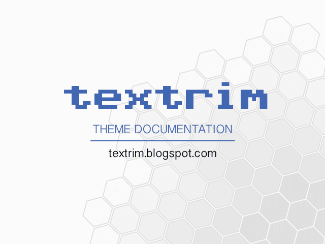 Textrim Blogger Theme Tutorial Documentation