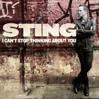 "STING ""I Can't Stop Thinking About You"""