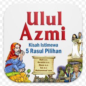 Rasul Ulul Azmi dan Kisahnya