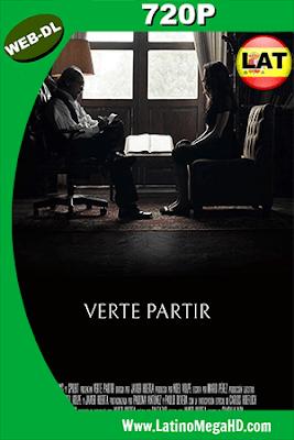 Verte Partir (2018) Latino HD WEB-DL 720P ()