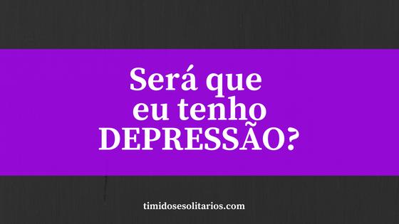 Como saber se tenho depressão?