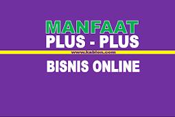 Manfaat Bisnis Online [Plus-Plus]