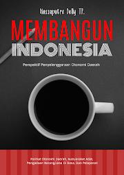 Buku: Membangun Indonesia, Perspektif Penyelenggaraan Otonomi Daerah