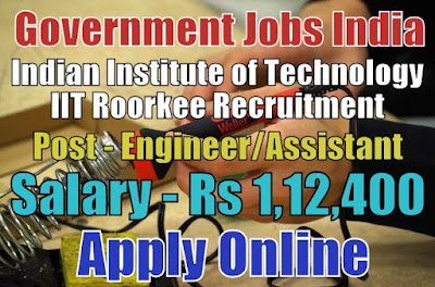 Indian Institute of Technology Roorkee IIT Recruitment 2018