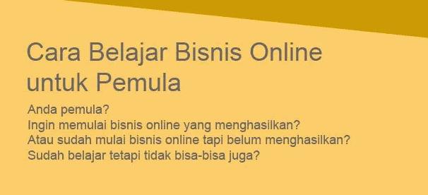Cara Awal dalam Belajar Bisnis Online Bagi Pemula