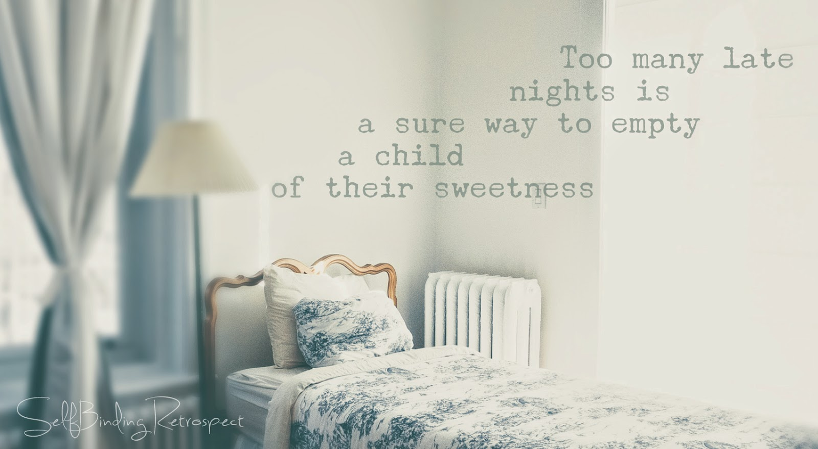 Too many late nights is a sure way to empty a child of their sweetness