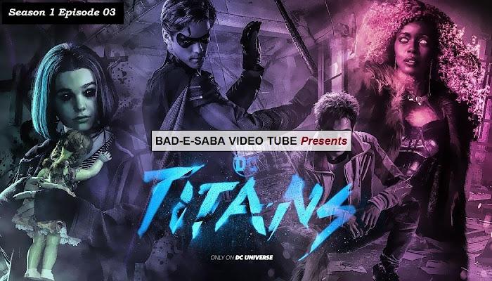 BAD-E-SABA Presents - Titans Season 1 Episode 3 Watch Online In HD