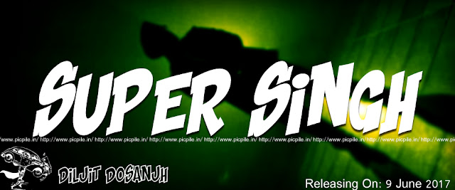 Super Singh Diljit Dosanjh  Movie Poster Wallpapers