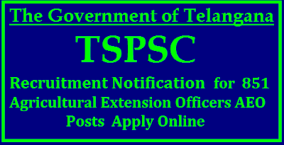 TSPSC Recruitment 2017 - 851 Posts of Agriculture Extension Officers