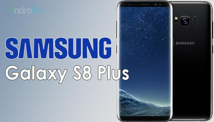 kembali meluncurkan smartphone Flagship terbaru mereka Samsung Galaxy S8 Plus (S8+) - Update Harga Terbaru 2018 dan Spesifikasi