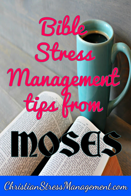 Bible stress management tips from Moses