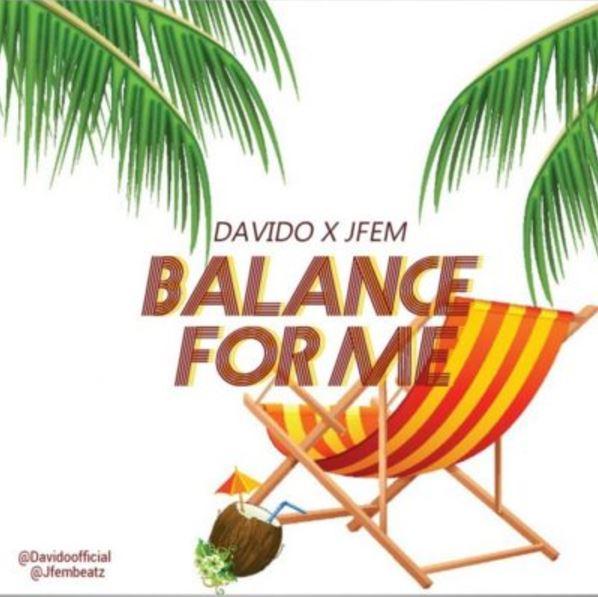 Davido - Balance For Me Ft. Jfem