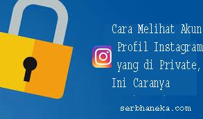 Cara Melihat Akun Profil Instagram yang di Private,Ini Caranya