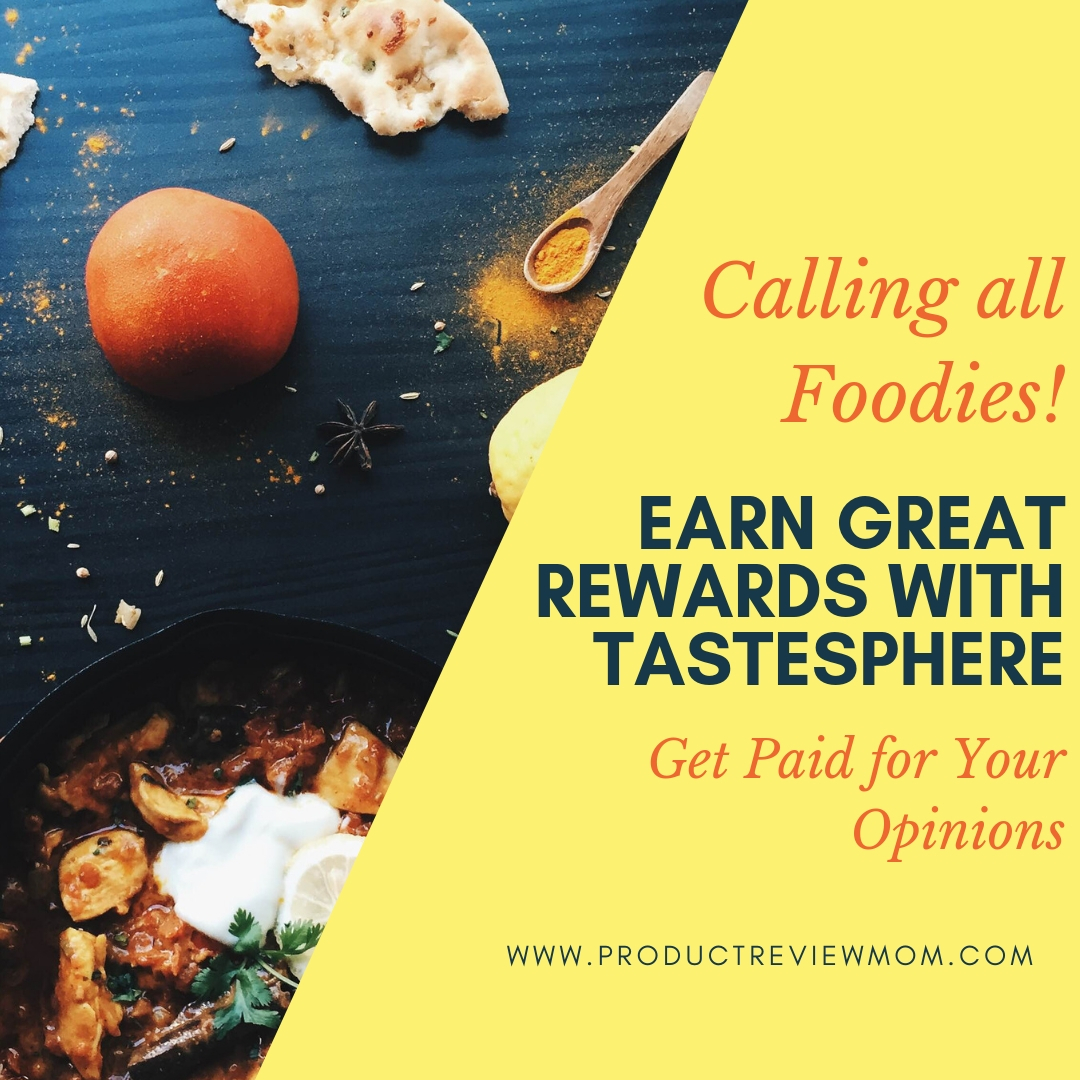 Calling all Foodies!  Earn Great Rewards with TasteSphere!  Get Paid for Your Opinions!