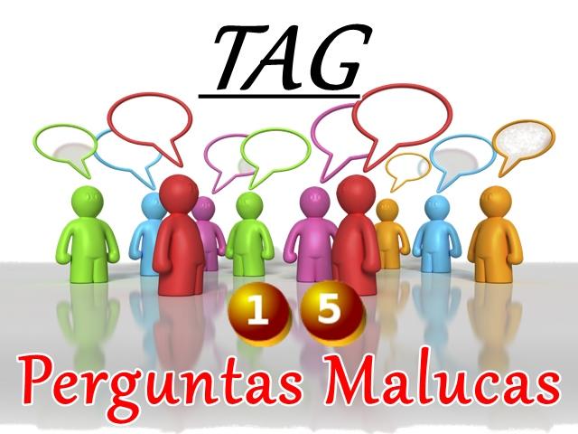 TAG: 15 Perguntas Malucas