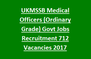 UKMSSB Medical Officers (Ordinary Grade) Jobs Recruitment Notification 712 Govt Vacancies 2017