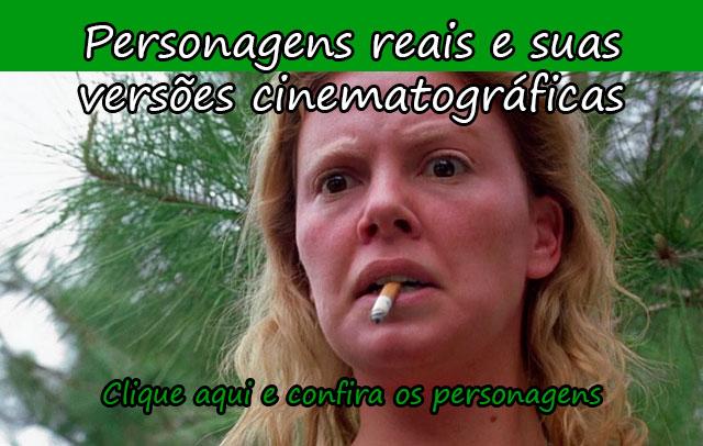 PERSONAGENS REAIS E SUAS VERSÕES CINEMATOGRÁFICAS