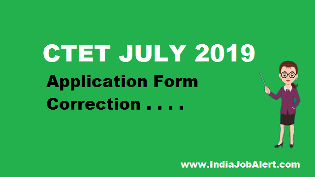 CTET JULY 2019 || Correction Form