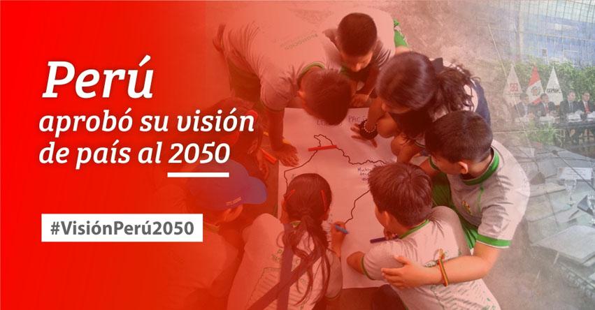 El Acuerdo Nacional y CEPLAN publicaron «Visión del Perú al 2050» (.PDF)
