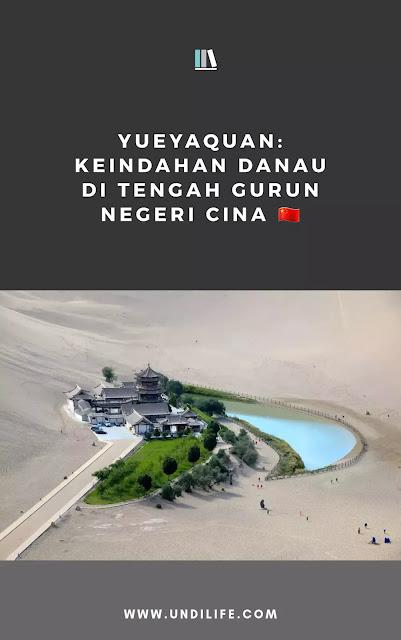 Yueyaquan: Keindahan Danau di Tengah Gurun Negeri Cina 🇨🇳