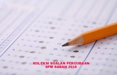 Koleksi Soalan Percubaan SPM Sabah 2018