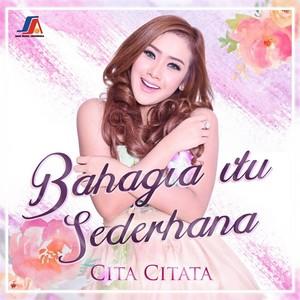 Cita Citata - Bahagia Itu Sederhana