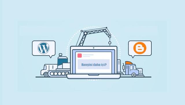 Blogger mı yoksa Wordpress mi?