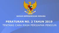 Peraturan Badan Kepegawaian Negara (BKN) Tentang Tata Cara Masa Persiapan Pensiun