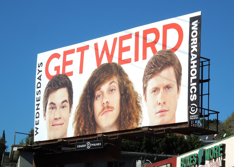 Workaholics midseason 3 Get Weird billboard