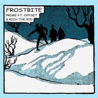 Preme ft Offset & Rich The Kid – Frostbite mp3 (Remix)