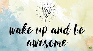 Wake up and be awesome with fresh good morning - image for whatsapp