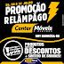 Promoção Relâmpago na Center Móveis e Eletros de Ruy Barbosa. Dias 29, 30 e 31 você vai comprar barato de verdade