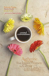 Coveted Conversations - Authentic Stories That Inspire Women to Grow and Live Intentionally by Shailendra Thomas, Marilyn Randle, Jennifer Smith