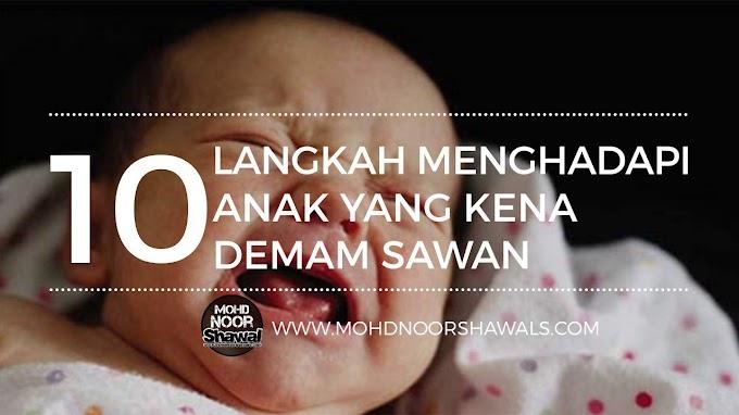 10 Langkah Menghadapi Anak Yang Kena Demam Sawan