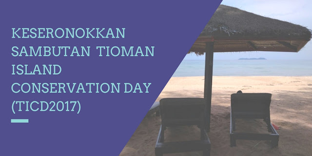 TIOMAN ISLAND CONSERVATION DAY 2017